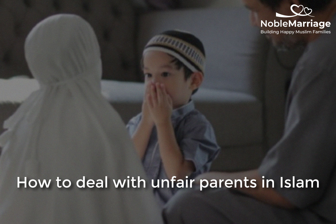 how to deal with unfair parents in islam