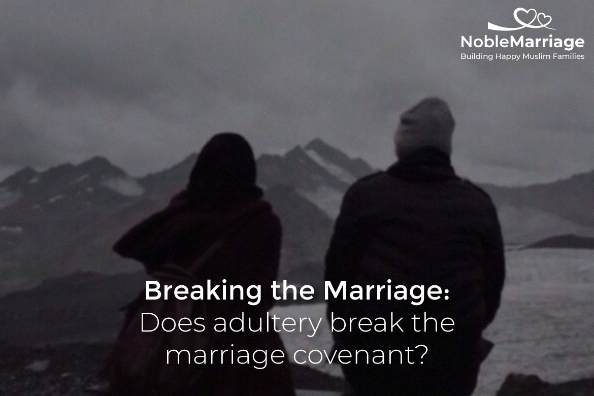 does adultery break the marriage covenant