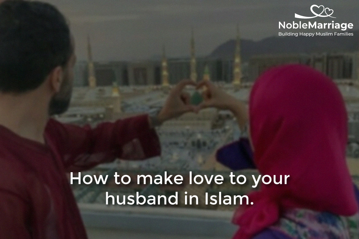 how to make love to your husband in islam